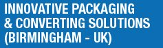 Innovative Packaging & Converting Solutions Conference, Birmingham (UK)